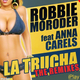 Robbie Moroder Feat Anna Carels La Trucha (The Remixes)