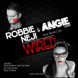 Wired by Robbie Neji & Angie Coccs feat. Bernii Carr mp3 download