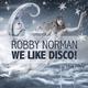 Robby Norman We Like Disco!