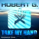 Robert G. Take My Hand