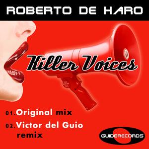 Roberto de Haro - Killer Voices (Guide Records)
