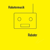 Robotermusik by Roboter mp3 download