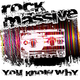Rock Massive You Know Why