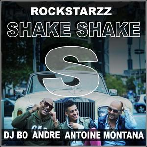 Rockstarzz, Antoine Montana & DJ Bo feat. Andre - Shake Shake (Sureshots Records)