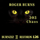 Roger Burns 303 Chaos
