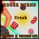 Roger Burns Crush