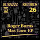 Roger Burns Mas Loco Ep
