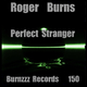 Roger Burns Perfect Stranger