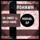 Rohawn  Morsel EP