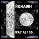 Rohawn  Way as I Do