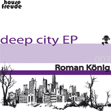 Deep City Ep by Roman König mp3 download