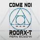 Rooax T feat. Eckow Come noi