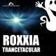 Roxxia Trancetacular