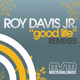 Roy Davis Jr. Good Life Remixes