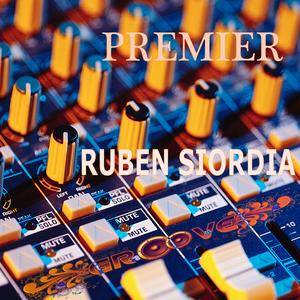 Ruben Siordia - Premier (Audiogroove Records)