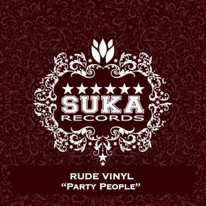 Rude Vinyl - Party People (Suka Records)