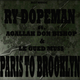 Ry Dopeman feat. Agallah Don Bishop & Le Gued Muss Paris to Brooklyn