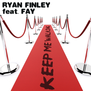 Ryan Finley Feat. Fay - Keep Me Walking (Moproduction)