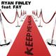 Ryan Finley Feat. Fay Keep Me Walking