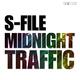 S-File Midnight Traffic