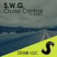 S.W.G. - Cruise Control(Extended)