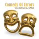 Salim Meghani Comedy of Errors