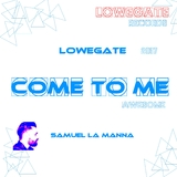 Come to Me: Awesome by Samuel La Manna mp3 download