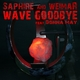 Saphire & Weimar Wave Goodbye Feat. Donna May