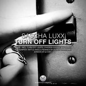 Sascha Luxx - Turn Off Lights (Schicker Recordings)