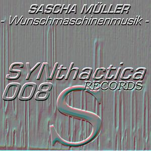 Sascha Mueller - Wunschmaschinenmusik (Synthactica Records)