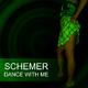 Schemer Dance With Me