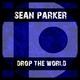 Sean Parker Drop the World