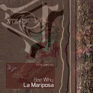 See-Why - La Mariposa (xetechno)