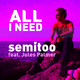 Semitoo feat. Jules Palmer All I Need