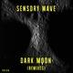 Sensory Wave - Dark Moon(Remixes)