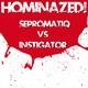 Sepromatiq, Instigator Hominazed!006 : Sepromatiq Vs Instigator