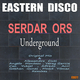 Serdar Ors Underground