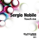 Sergio Nobile Touch Me