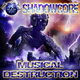 Shadowcore Musical Destruction