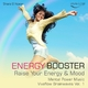 Shara El Noras Mental Power Music - Energy Booster - Raise Your Energy and Mood - Vivaflow Brainwaves, Vol. 1