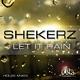 Shekerz Let It Rain (House Mixes)