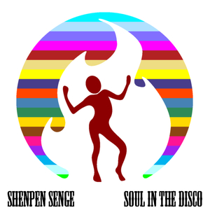 Shenpen Senge - Soul in the Disco (Fire Music)