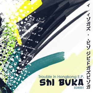 Shi Buka - Trouble in Hongkong (Electronic District)