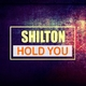 Shilton Hold You