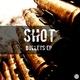 Shot Bullets EP