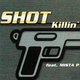 Shot feat. MISTA P  Killin
