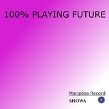 100% Playing Future by Showa mp3 download