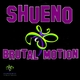 Shueno Brutal Motion
