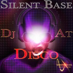 Silent Base - Dj At Disco (Gamepad Records)