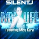 Silent J Feat Miss Kara My Life